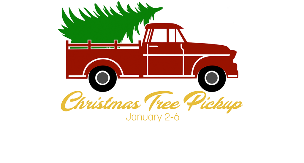 Christmas Tree Pickup scheduled for January 2, 3, and 6